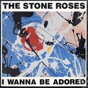 Stone-Roses-I-Wanna-Be-Adored-356446