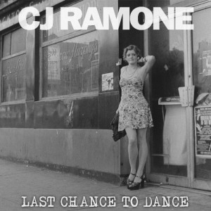 CJ_RAMONE_-_Last_Chance_To_Dance